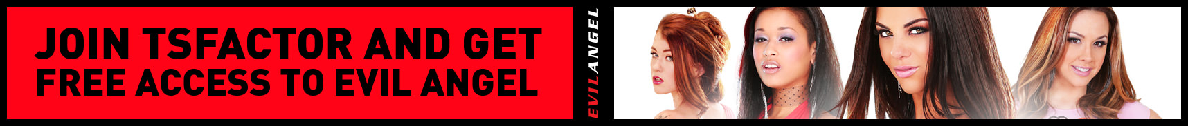 Join TS Factor and Get Free Access to Evil Angel!
